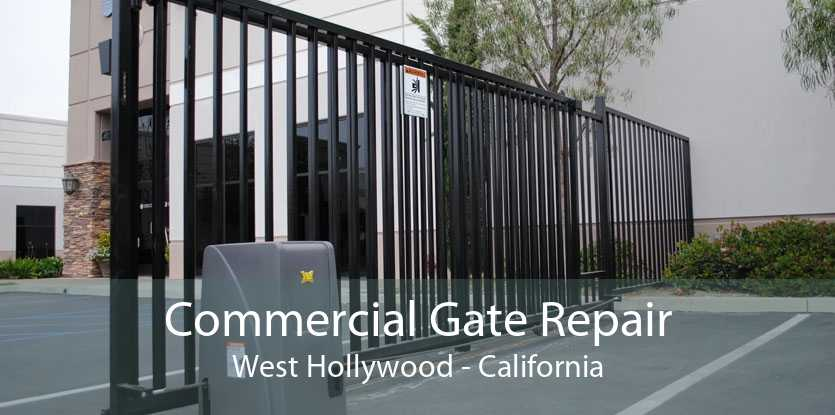 Commercial Gate Repair West Hollywood - California