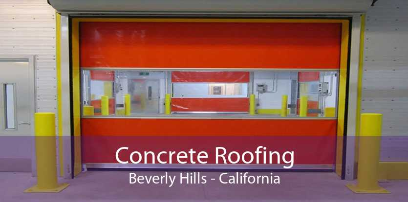 Concrete Roofing Beverly Hills - California