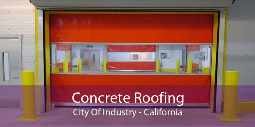 Concrete Roofing City Of Industry - California