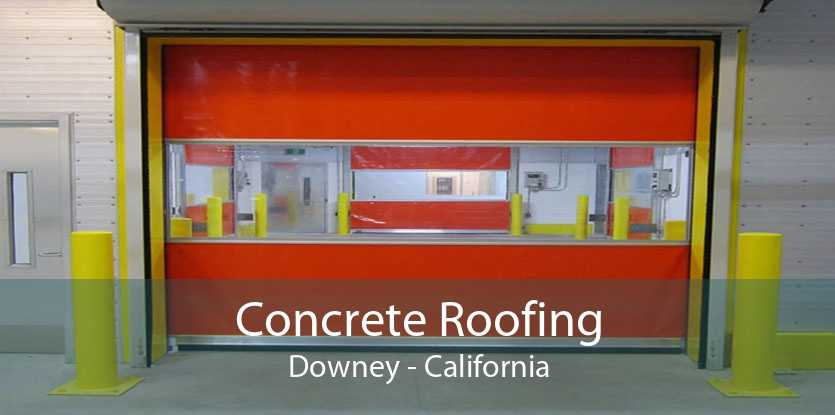 Concrete Roofing Downey - California