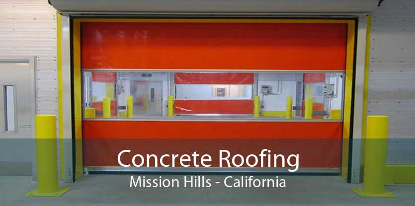 Concrete Roofing Mission Hills - California