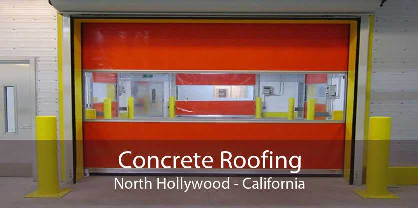 Concrete Roofing North Hollywood - California