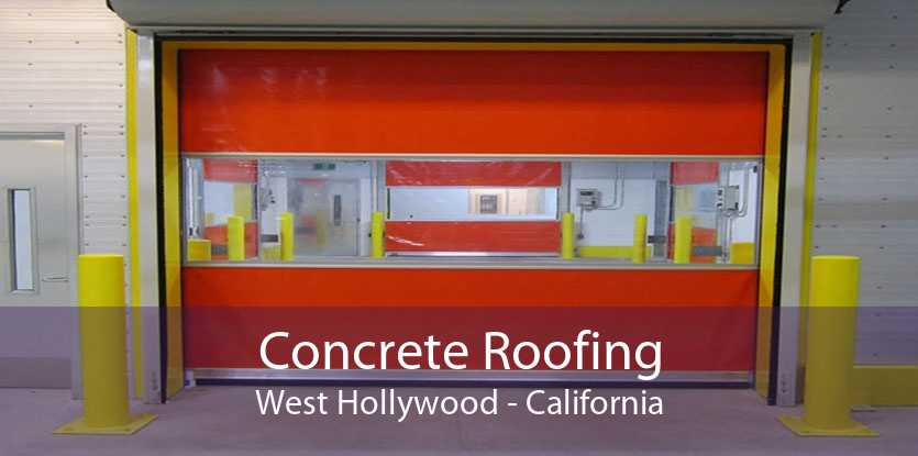 Concrete Roofing West Hollywood - California